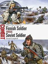 Finnish Soldier vs Soviet Soldier: Winter War 1939-40 by David Campbell...