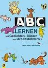 ABC lernen mit Gedichten, Bildern und Arbeitsblättern von Astrid Grabe (2001, Taschenbuch)