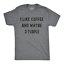 Mens-I-Like-Coffee-And-Maybe-3-People-Tshirt-Funny-Sarcastic-Tee-For-Guys thumbnail 18
