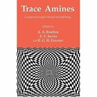 Trace Amines: Comparative and Clinical Neurobiology by Humana Press Inc. (Paperback, 2011)