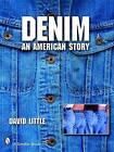 Denim: An American Story by David Little (Paperback, 2007)