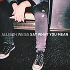 Say What You Mean [Digipak] by Allison Weiss (CD, Apr-2013, No Sleep Records)
