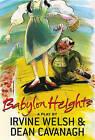 Babylon Heights by Irvine Welsh, Dean Cavanagh (Paperback / softback, 2006)
