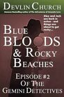 Blue Bloods & Rocky Beaches  : Episode #2 of the Gemini Detectives by Devlin Church (Paperback / softback, 2013)