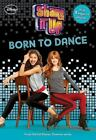 Shake It up! Junior Novel: Born to Dance 4 by Disney Book Group Staff and Aaron Rosenberg (2013, Paperback)