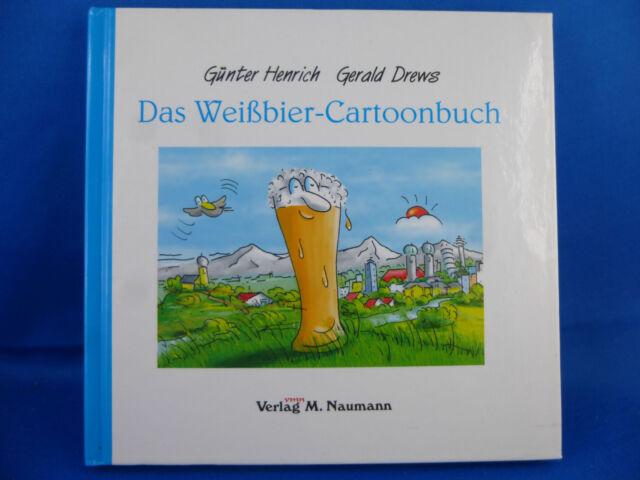 Das Weißbier-Cartoonbuch von Gerald Drews und Günter Henrich (2004, Gebunden)