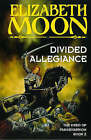 Divided Allegiance by Elizabeth Moon (Paperback, 1998)