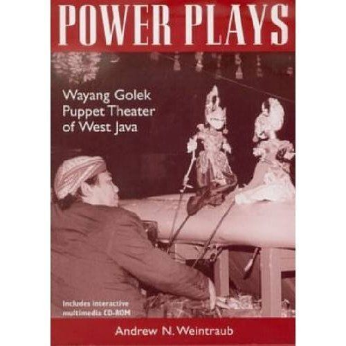 1 of 1 - Power Plays: Wayang Golek Puppet Theater of West Java by Andrew N. Weintraub