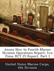 Annex How to Fourth Marine Division Operations Report, Iwo Jima: Rct 25 Report, Part 1 by Bibliogov (Paperback / softback, 2013)