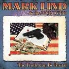 The Truth Can Be Brutal * by Mark Lind (CD, Jun-2008, Sailor's Grave Records)