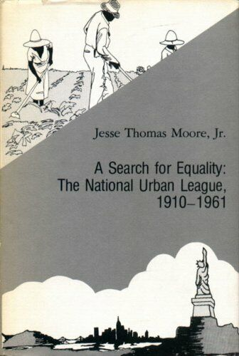 A Search for Equality  The National Urban League  1910   1961