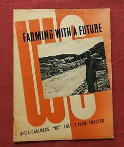 "1945 ALLIS-CHALMERS ""FARMING WITH A FUTURE WC TRACTOR"" CATALOG SALES BROCHURE"