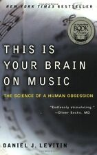 This Is Your Brain on Music : The Science of a Human Obsession by Daniel J. Levitin (2007, Paperback)