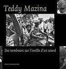 Teddy Mazina by Africalia, Teddy Mazina (Hardback, 2015)