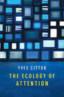 The Ecology of Attention by Yves Citton (Paperback, 2016)