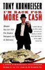 I'm Back for More Cash by Tony Kornheiser (Paperback)