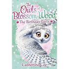 The Owls of Blossom Wood: The Birthday Party: 4 by Catherine Coe (Paperback, 2016)