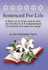 Sentenced for Life:A Story of an Entry and an Exit into the World of...