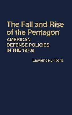 1 of 1 - The Fall and Rise of the Pentagon: American Defense Policies in the-ExLibrary