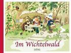 Im Wichtelwald von Fritz Baumgarten (2016, Gebundene Ausgabe)