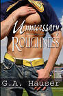 Unnecessary Roughness by G A Hauser (Paperback / softback)
