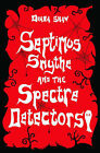 Septimus Smythe and the Spectre Detectors by Diana Shaw (Paperback, 2008)