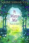 A Maze Me: Poems for Girls by Naomi Shihab Nye (Paperback, 2014)