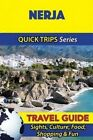 Nerja Travel Guide (Quick Trips Series): Sights, Culture, Food, Shopping & Fun by Shane Whittle (Paperback / softback, 2016)