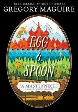 Egg and Spoon by Gregory Maguire c2015, NEW Paperback