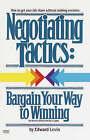 Negotiating Tactics: Bargain Your Way to Winning by Jay Conrad Levinson (Paperback / softback, 1982)
