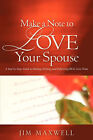 Make a Note to Love Your Spouse by Jim Maxwell (Paperback / softback, 2007)