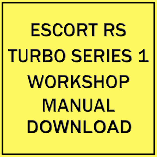 FORD ESCORT SERIES 1 RS TURBO WORKSHOP MANUAL (DOWNLOAD)