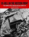 SS: Hell on the Western Front: The Waffen-SS in Western Europe 1940-45 by Chris Bishop (Paperback, 2015)