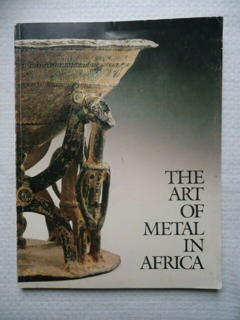 The Art of Metal in Africa (1982, Paperback) 1983 Exhibition Book