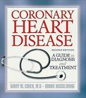 Coronary Heart Disease: A Guide to Diagnosis and Treatment by Barry M Cohen, Bobbie Hasselbring (Paperback / softback, 2007)