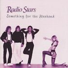 Something for the Weekend by Radio Stars (CD, Mar-2008, 2 Discs, United States of Distribution)
