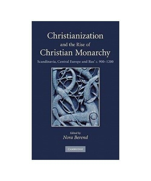 """""""Christianization and the Rise of Christian Monarchy"""""""