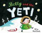 Betty and the Yeti by Ella Burfoot (Paperback, 2010)