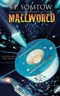 The Ultimate, Ultimate, Ultimate Mallworld: The 35th Anniversary Complete Mallworld Collection by S P Somtow (Paperback / softback, 2013)