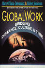 Globalwork Bridging Distance: Culture and Time by Mary O'Hara- Devereaux (Paperback, 1994)