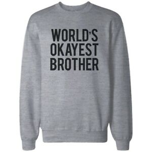 World-039-s-Okayest-Brother-Heather-Grey-Sweatshirt-Cute-Gifts-Ideas-for-Brothers