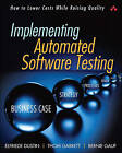 Implementing Automated Software Testing: How to Save Time and Lower Costs While Raising Quality by Bernie Gauf, Thom Garrett, Elfriede Dustin (Paperback, 2009)