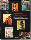 Buchumschläge in der Weimarer Republik von Peter Nils Dorén, Frank Hermann, Jürgen Holstein und Christoph Stölzl (2015, Kunststoffeinband)