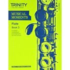 Musical Moments Flute: Book 3 by Trinity College London (Paperback, 2011)