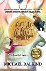 Gold Medal Threat by Michael Balkind (Paperback / softback, 2013)