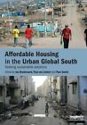 Affordable Housing in the Urban Global South: Seeking Sustainable Solutions by Taylor & Francis Ltd (Paperback, 2014)