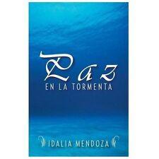 Paz en la Tormenta by Idalia Mendoza (2013, Paperback)