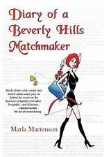 Diary of a Beverly Hills Matchmaker by Marla Martenson (2010, Paperback)
