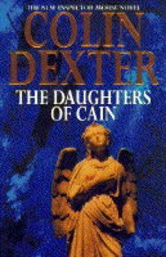 The Daughters of Cain (Inspector Morse) By Colin Dexter. 9780333647486
