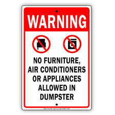 Warning No Furniture Ac Appliances Dumpster Metal 8x12 Sign